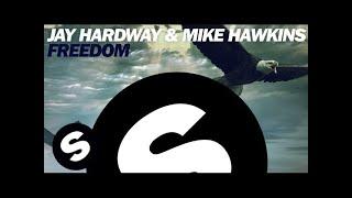 Jay Hardway&Mike Hawkins - Freedom (Original Mix)