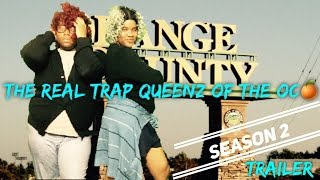 Content of the Week: The Real Trap Queenz of the OC - Season 2 TRAILER (2017)