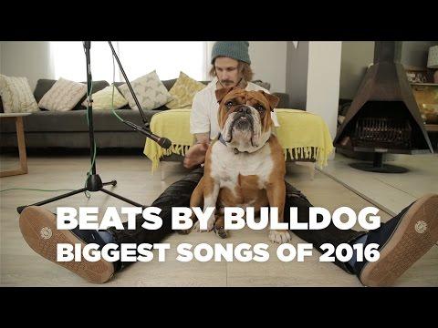 BEATS BY BULLDOG: Biggest Songs of 2016