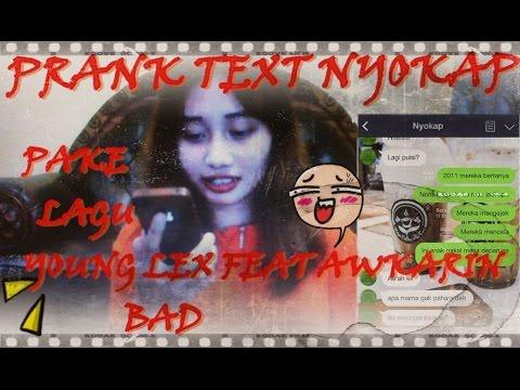 Video TYCHALLENGE 1 - PRANK TEXT NYOKAP PAKE LAGU YOUNG LEX FEAT AWKARIN - BAD download in MP3, 3GP, MP4, WEBM, AVI, FLV January 2017