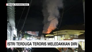 Video Istri Terduga Teroris di Sibolga Meledakkan Diri MP3, 3GP, MP4, WEBM, AVI, FLV April 2019