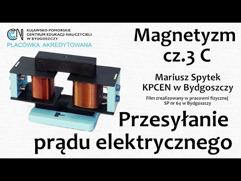 Magnetyzm (cz.3 C) - Przesyłanie prądu elektrycznego (transformatory)
