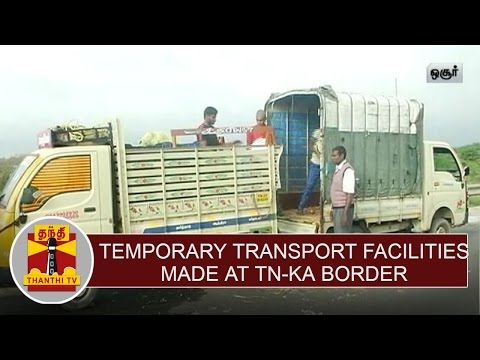 Temporary-Transport-Facilities-made-at-TN-KA-Border--Detailed-Report-Thanthi-TV