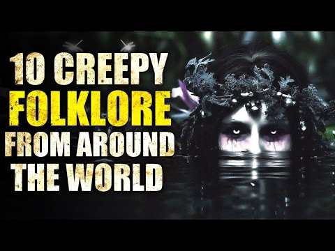 10 Creepy Folklore From Around The World
