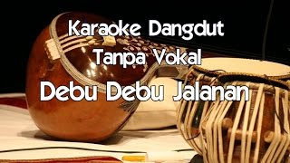 Video Karaoke Debu Debu Jalanan (Tanpa Vokal) dangdut MP3, 3GP, MP4, WEBM, AVI, FLV Januari 2018