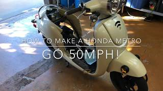 1. How to make a Honda Metropolitan go 50MPH