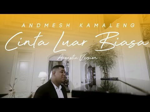 Andmesh Kamaleng - Cinta Luar Biasa (Piano Version)