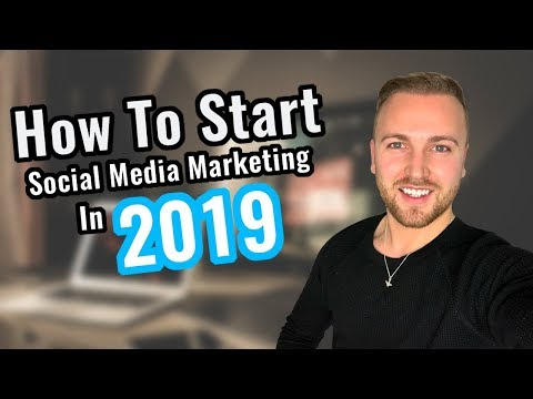 How To Start Social Media Marketing As A Beginner In 2019 - Step By Step Training