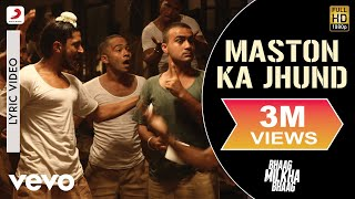 Bhaag Milkha Bhaag - Maston Ka Jhund Full Lyric Video