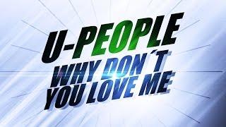 U-People - Why Don't You Love Me videoklipp
