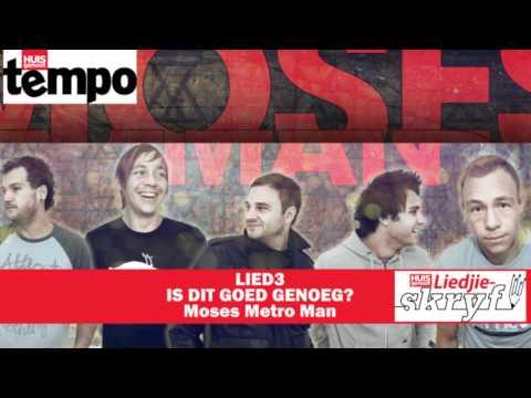 Huisgenoot-Liedjieskryfkompetisie 2012: LIED3 – Is Dit Goed Genoeg? Moses Metro Man