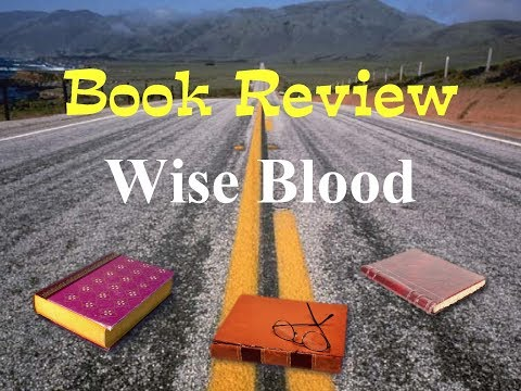 """Book review of """"Wise Blood"""" by Flannery O'Connor"""