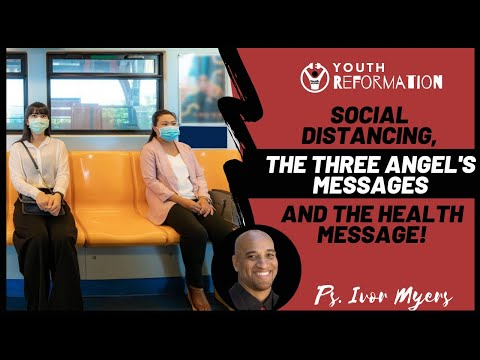 Ivor Myers | Social Distancing, The Three Angels Messages & The Right Arm of The Gospel