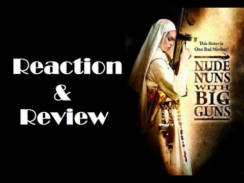"""Nude Nuns With Big Guns"" Reaction & Review"