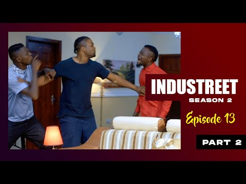 INDUSTREET S2EP13 (Part 2)- THE KINGDOM FALL | Funke Akindele, Lydia Forson, Sonorous, Martinsfeelz