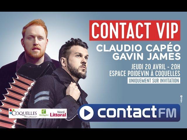 Contact VIP de Coquelles avec Claudio Capéo et Gavin James