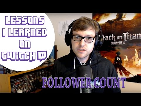 Lessons I Learned On Twitch - Follower Count