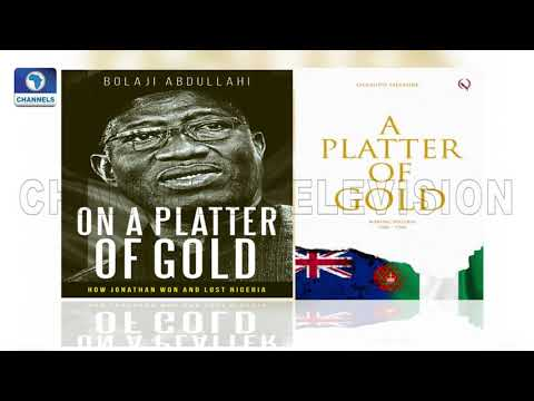 How Jonathan Won And Lost Nigeria, Abdullahi's 'On A Platter Of Gold'  Pt.2 |Channels Bookclub|
