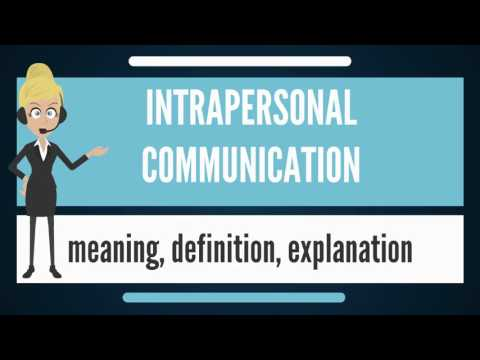 What is INTRAPERSONAL COMMUNICATION? What does INTRAPERSONAL COMMUNICATION mean?