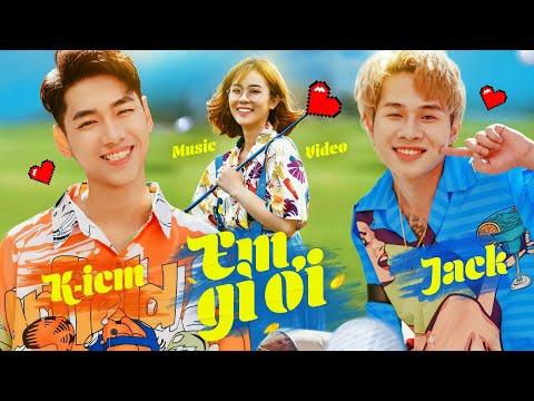 EM GÌ ƠI | K-ICM x JACK | OFFICIAL MUSIC VIDEO
