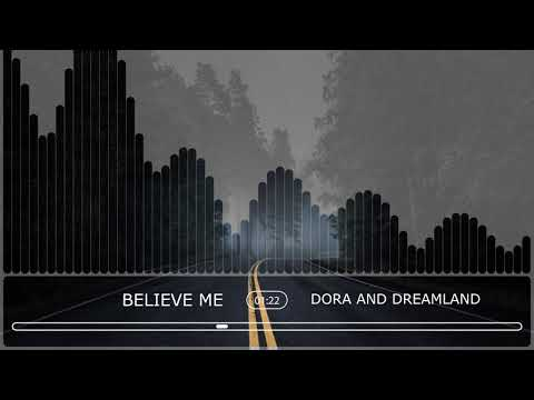 Dora And Dreamland - Believe Me (Official Audio Stream)