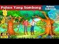Pohon Yang Sombong   Dongeng anak   Dongeng Bahasa Indonesia
