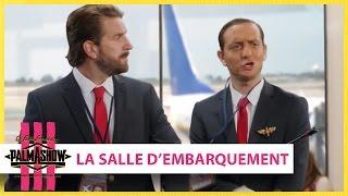 Video La salle d'embarquement - Palmashow MP3, 3GP, MP4, WEBM, AVI, FLV September 2017