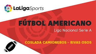 📺 Fútbol Americano | Liga Nacional Serie A: Coslada Camioneros - Rivas Osos