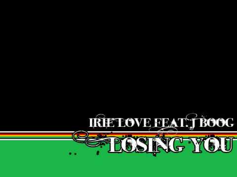 Video Irie Love Feat. J Boog - Losing You download in MP3, 3GP, MP4, WEBM, AVI, FLV January 2017