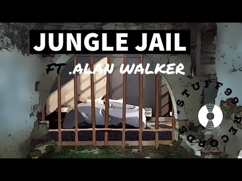 JUNGLE JAIL FT. ALAN WALKER [ STUFF99 RECORDS ]
