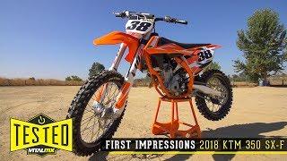 1. Vital MX First Impressions: 2018 KTM 350 SX-F