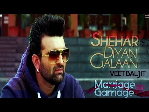 Veet Baljit - Shehar Diyan Galaan | Marriage Da Garriage