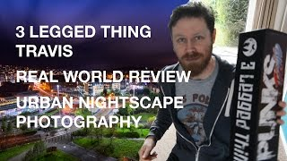 Unboxing and real world review: 3 Legged Thing's Travis tripod. And bonus urban nightscape photo