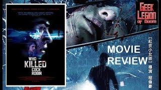 Nonton WHO KILLED COCK ROBIN ( 2017 Mason Lee ) aka Mu ji zhe Movie Review Film Subtitle Indonesia Streaming Movie Download
