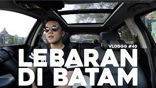 Video VLOGGG #40: Lebaran Di Batam MP3, 3GP, MP4, WEBM, AVI, FLV Mei 2017