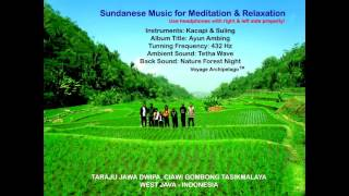 Sundanese Music 432 Hz with Tetha Wave ambient for Meditation Relaxation. From Ayun Ambing Album 01 Ayun Ambing.- NN 02 Arum Bandung - A Absyar 03 ...