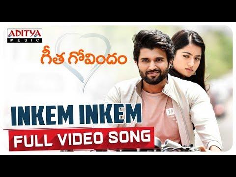 Inkem Inkem Inkem Kaavaale Full Video Song  Geetha Govindam Video Songs  Vijay, Rashmika