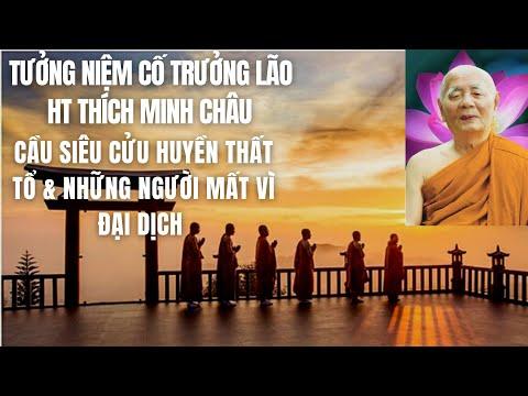 Tưởng niệm cố Trưởng Lão HT Thích Minh Châu - Cầu siêu Cửu huyền thất tổ & những người mất vì Đại dịch
