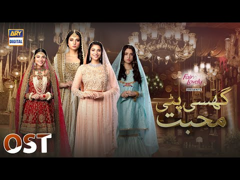 Ghisi Piti Mohabbat OST - Presented by Fair & Lovely - ARY Digital Drama
