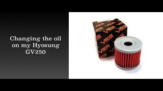 6. Hyosung GV250 Oil Change