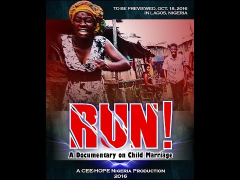 Run!: new documentary film on #ChildMarriage in Nigeria
