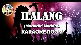 Video Ilalang Karaoke - Machicha Mochtar Lirik Lagu Karaoke Dangdut Tanpa Vocal MP3, 3GP, MP4, WEBM, AVI, FLV Mei 2018