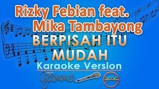 Rizky Febian - Berpisah Itu Mudah ft Mikha Tambayong (Karaoke Lirik Tanpa Vokal) by GMusic