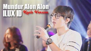 Video ILUX ID - MUNDUR ALON ALON (Koplo Version) - (Official Music Video) MP3, 3GP, MP4, WEBM, AVI, FLV September 2019