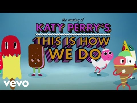 Katy Perry – This Is How We Do (Behind The Scenes)