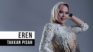 Eren - Takkan Pisah (Official Video) Video