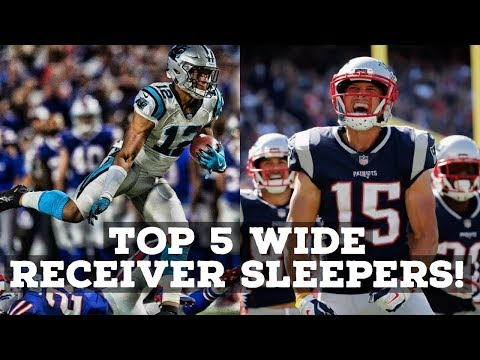 2018 FANTASY FOOTBALL: TOP 5 WIDE RECEIVER SLEEPERS!