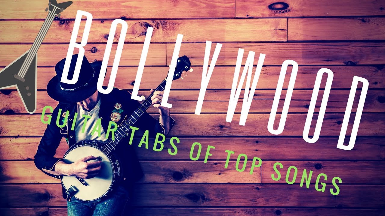 Guitar tabs of popular Bollywood song tunes – |Guitar TABS|Evergreen songs on guitar