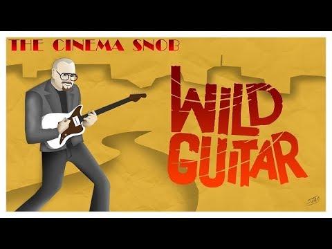 Wild Guitar - The Cinema Snob