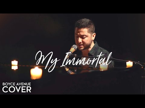 "Evanescence  ""My Immortal"" Cover by Boyce Avenue"